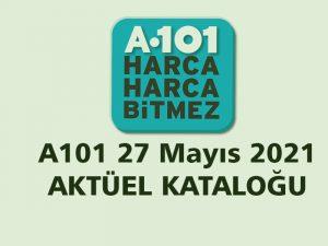 A101 27 Mayıs 2021